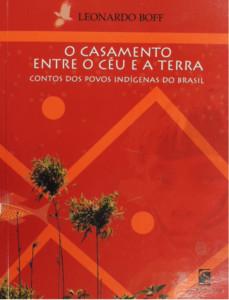 O casamento entre o céu e a terra: contos dos povos indígenas do Brasil